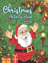 Christmas Activity Book For Kids: Christmas with this Adorable Activity book that is perfect for little hands. Dot to Dot, Coloring, Maze & Word Search Activities Book for Kids. Glossy Cover. Let's Enjoy & Fun.