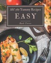 Ah! 365 Yummy Easy Recipes