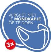 Sticker Vergeet niet je mondkapje op te doen - Mondkapje verplicht - Mondmasker verplicht - 14cm x 14cm - Verplaatsbaar - Blauw/Wit - Set van 3 raamstickers