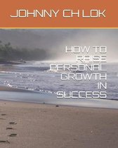 How to Raise Personal Growth in Success
