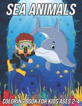 Sea Animals Coloring Book for Kids Ages 2-4