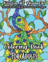 Color By Number Stress Relieving & Relaxation Designs Coloring Book For Adults