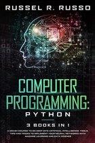 Computer Programming - Python: 3 Books in 1