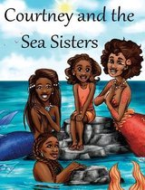 Courtney and the Sea Sisters