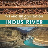 The Ancient Civilization of the Indus River - Indus Civilization Grade 4 - Children's Ancient History