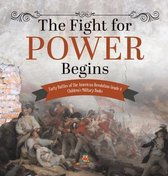 The Fight for Power Begins - Early Battles of the American Revolution Grade 4 - Children's Military Books