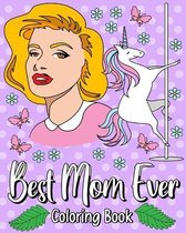 Best Mom Ever Coloring Book