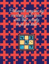 Outsmart everyone by working your brain with this activity book for kids