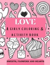 Love - a girly coloring & activity book Sweets, Flowers, and Hearts
