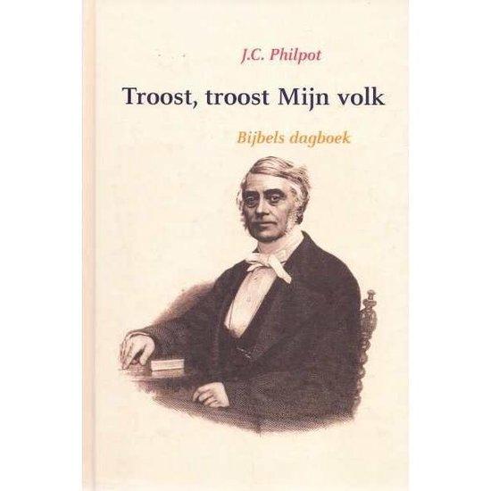 Boek cover Troost, troost Mijn volk van J.C. Philpot (Onbekend)