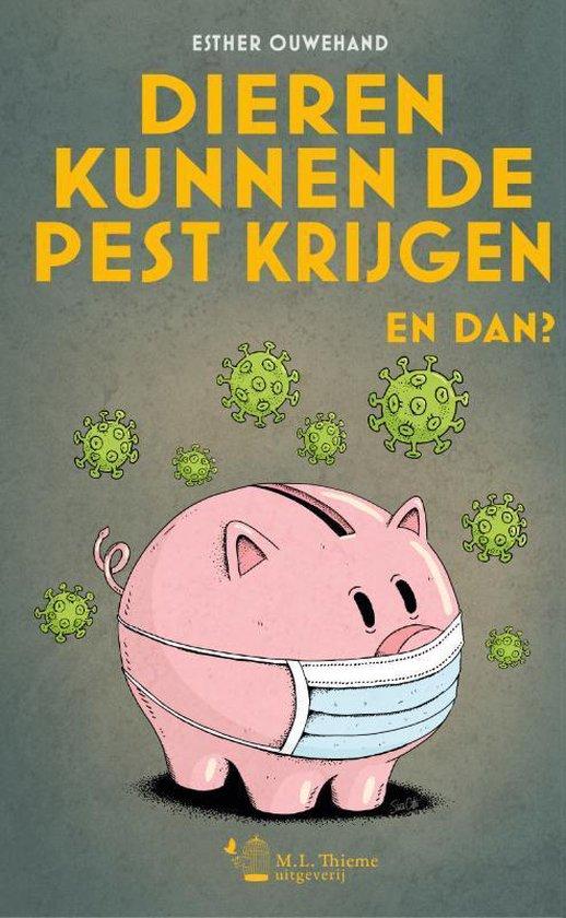 Boek cover Dieren kunnen de pest krijgen. En dan? van Esther Ouwehand (Paperback)