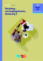 Traject V&V  - Verpleeg-, verzorgingshuizen Thuiszorgdeel 2 niveau 4 Werkboek