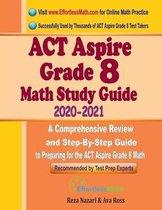 ACT Aspire Grade 8 Math Study Guide 2020 - 2021