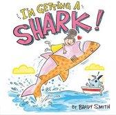 I'm Getting a Shark!