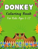 DONKEY Coloring Book For Kids Ages 8-12