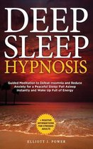 Deep Sleep Hypnosis: Guided Meditation to Defeat Insomnia and Reduce Anxiety for a Peaceful Sleep