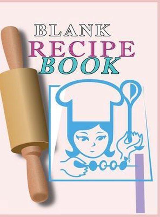 Blank Recipe Book: : Blank Recipe Book To Write In Blank Cooking Book Recipe Journal 100 Recipe Journal and Organizer: blank recipe book journal blank recipe book mom recipe journal book empty recipe book spiral recipe book easy