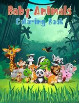 Baby Animals Coloring Book - A Toddler Coloring Book with Fun, Simple and Educational Coloring Pages