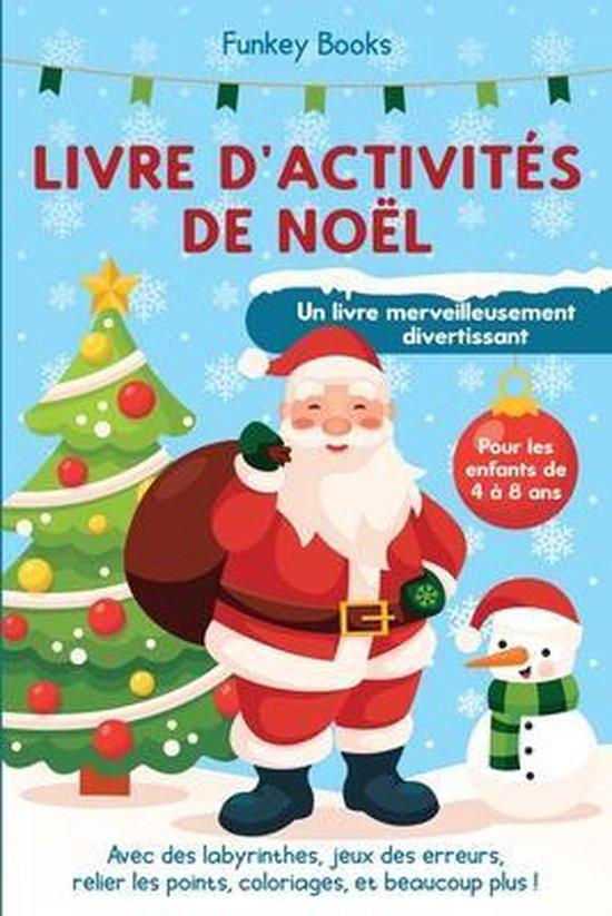 Boek cover Livre dactivites de Noel pour les enfants de 4 a 8 ans - Un livre merveilleusement divertissant van Funkey Books (Paperback)