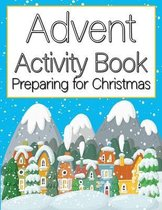 Advent Activity Book Preparing for Christmas