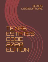 Texas Estates Code 2020 Edition