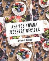 Ah! 365 Yummy Dessert Recipes