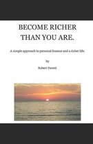 Become Richer Than You Are