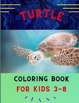 Turtle coloring book for kids 3-8: Funny & easy turtle coloring book for kids, toddlers, boys & girls: A fun kid coloring book for beginners