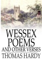 Wessex Poems and Other Verses (Illustrated)