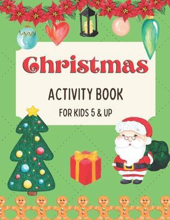 Christmas Activity Book for Kids 5 and Up: A Creative Holiday Workbook with Games