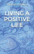 Living a Positive Life