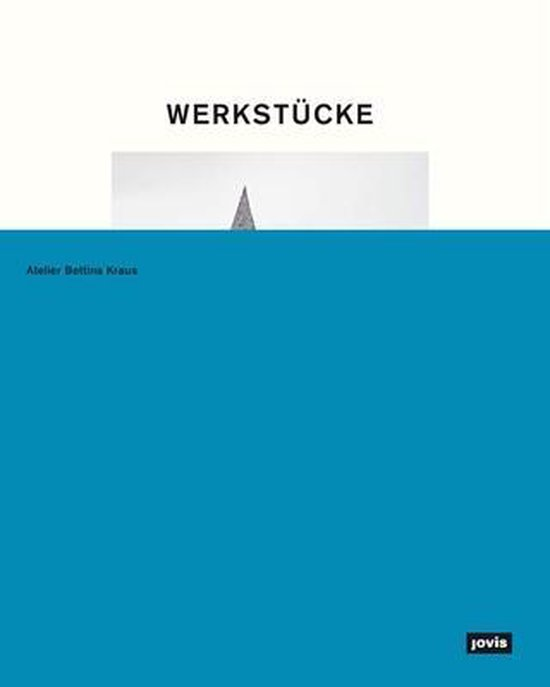 Werkstucke: Making Objects into Houses