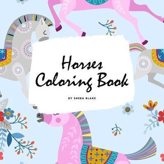 Horses Coloring Book for Children (8.5x8.5 Coloring Book / Activity Book)