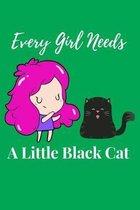 Every Girl Needs A Little Black Cat