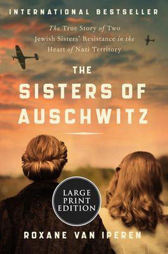 Boek cover The Sisters of Auschwitz: The True Story of Two Jewish Sisters Resistance in the Heart of Nazi Territory van Roxane van Iperin