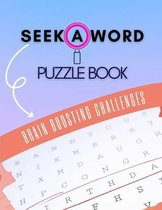 Seek A Word Puzzle Book Brain Boosting Challenges