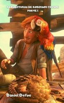 As Aventuras de Robinson Crusoe Parte 1