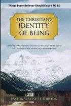 The Christian's Identity of Being: Things Every Believer Should Desire TO BE