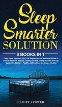 Sleep Smarter Solution: 3 Books In 1