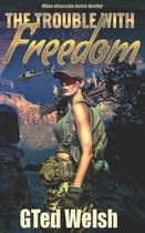 The Trouble With Freedom