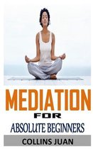 Meditation for Absolute Beginners