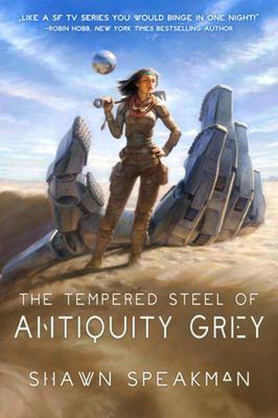 Boek cover The Tempered Steel of Antiquity Grey van Shawn Speakman (Hardcover)