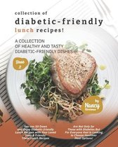 Collection of Diabetic-Friendly Lunch Recipes!