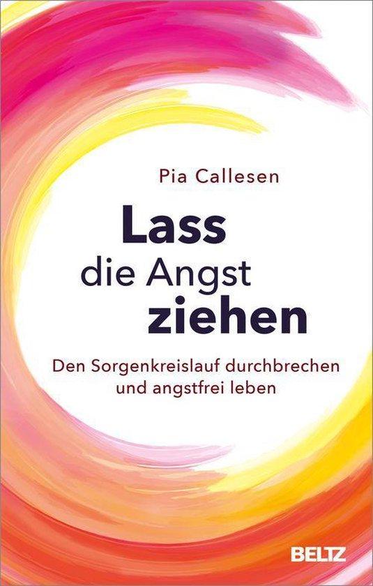 Boek cover Lass die Angst ziehen van Pia Callesen (Onbekend)