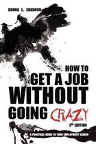 How to Get a Job Without Going Crazy