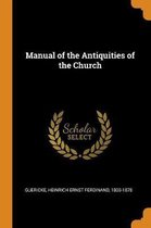 Manual of the Antiquities of the Church