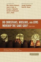 Do Christians, Muslims, and Jews Worship the Same God?