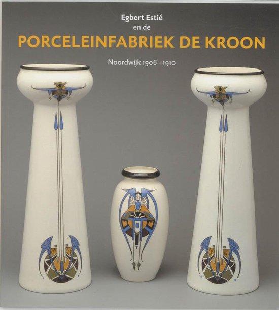 Porceleinfabriek de Kroon - L. de Jong |