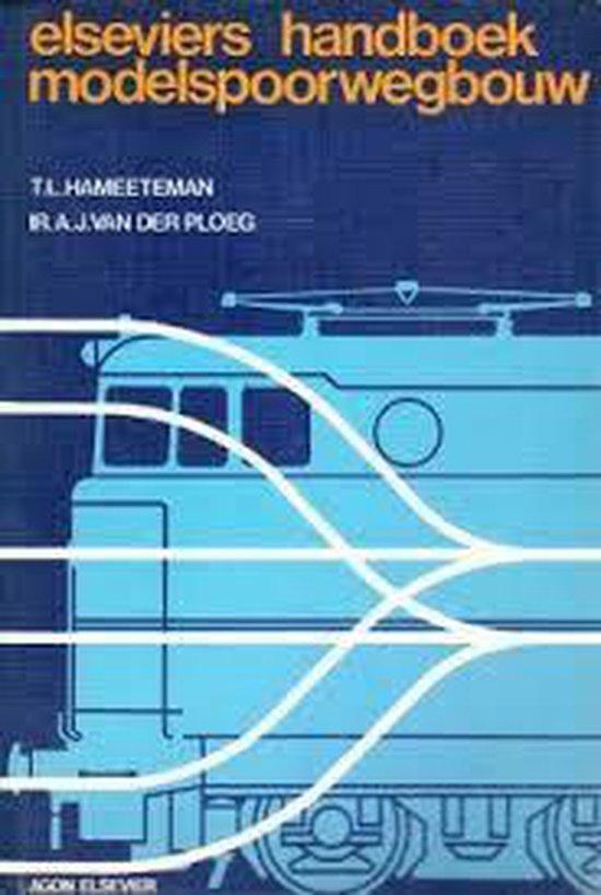 Elseviers handboek modelspoorwegbouw - T.L. Hameeteman  