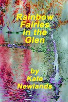 Rainbow Fairies in the Glen